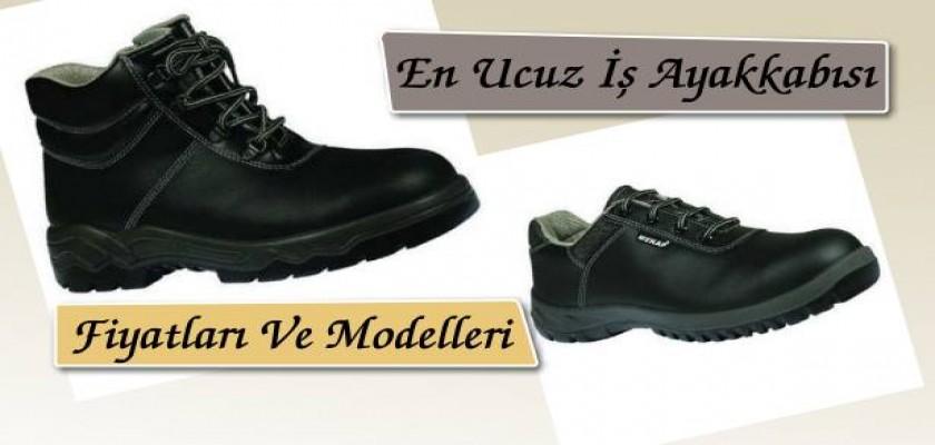 En Ucuz İş Ayakkabısı Fiyatları ve Modelleri