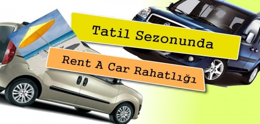 Tatilde Rent A Car Rahatlığı