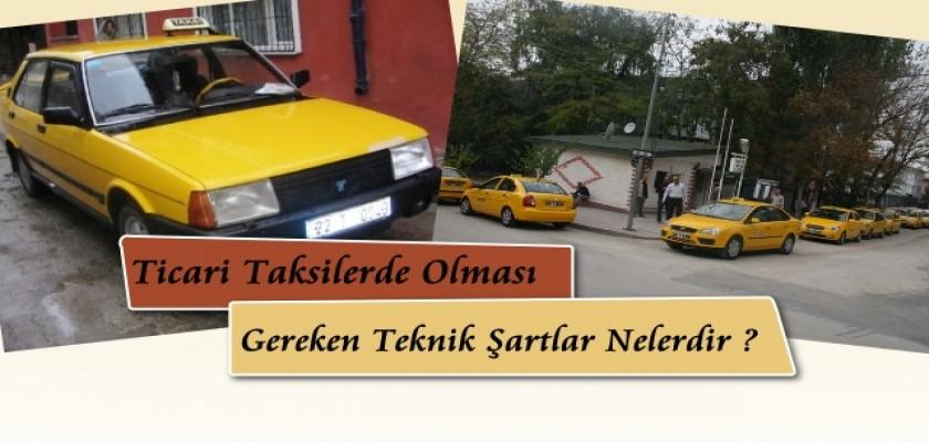 Ticari Taksilerde Olması Gereken Teknik Şartlar Nelerdir