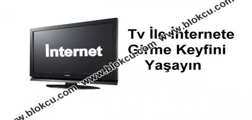 Tv ile İnternete Girme Keyfini Yaşayın
